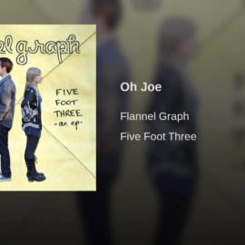 "Song of the Week – ""oh Joe"" by Flannelgraph"