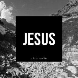 """Song of the Week – """"Jesus"""" by Chris Tomlin"""