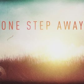 """Song of the Week – """"One Step Away"""" by Casting Crowns"""